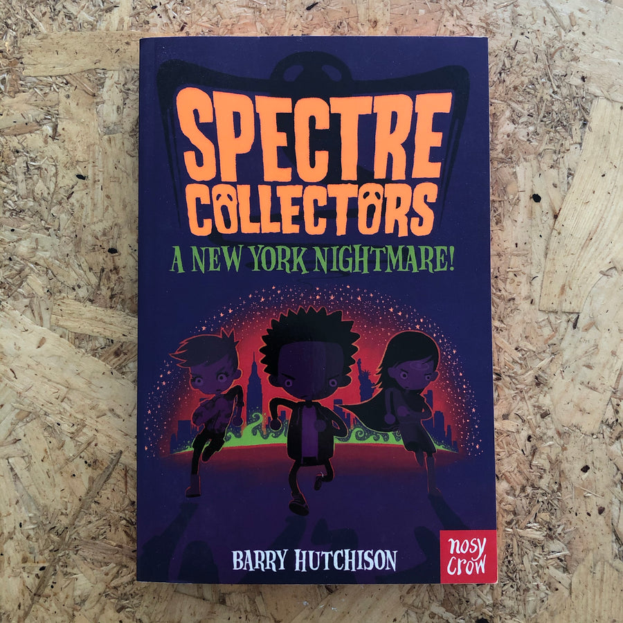 Spectre Collectors: A New York Nightmare! | Barry Hutchison