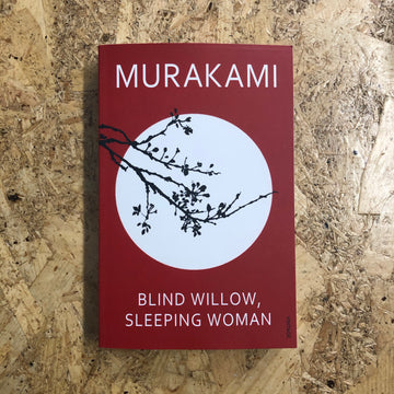 Blind Willow, Sleeping Woman | Haruki Murakami