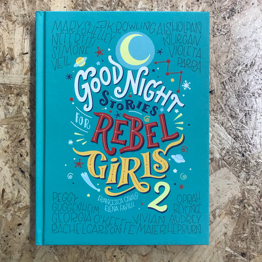 Goodnight Stories For Rebel Girls 2 | Francesca Cavalio & Elena Favilli
