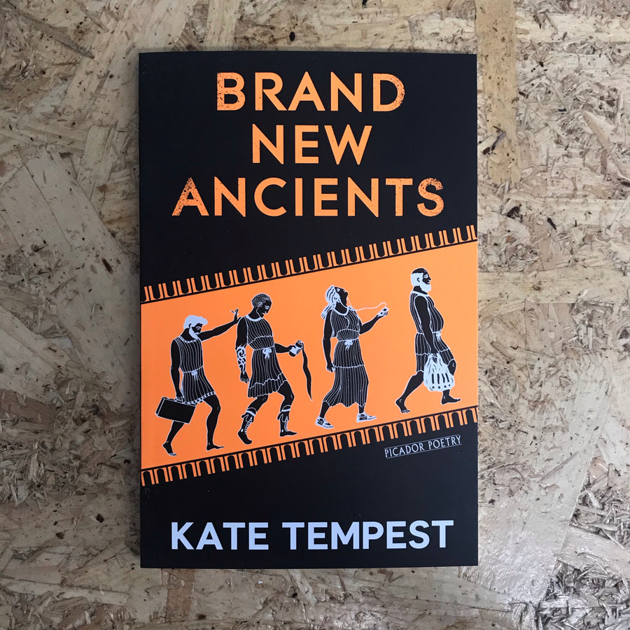 Brand New Ancients | Kae Tempest