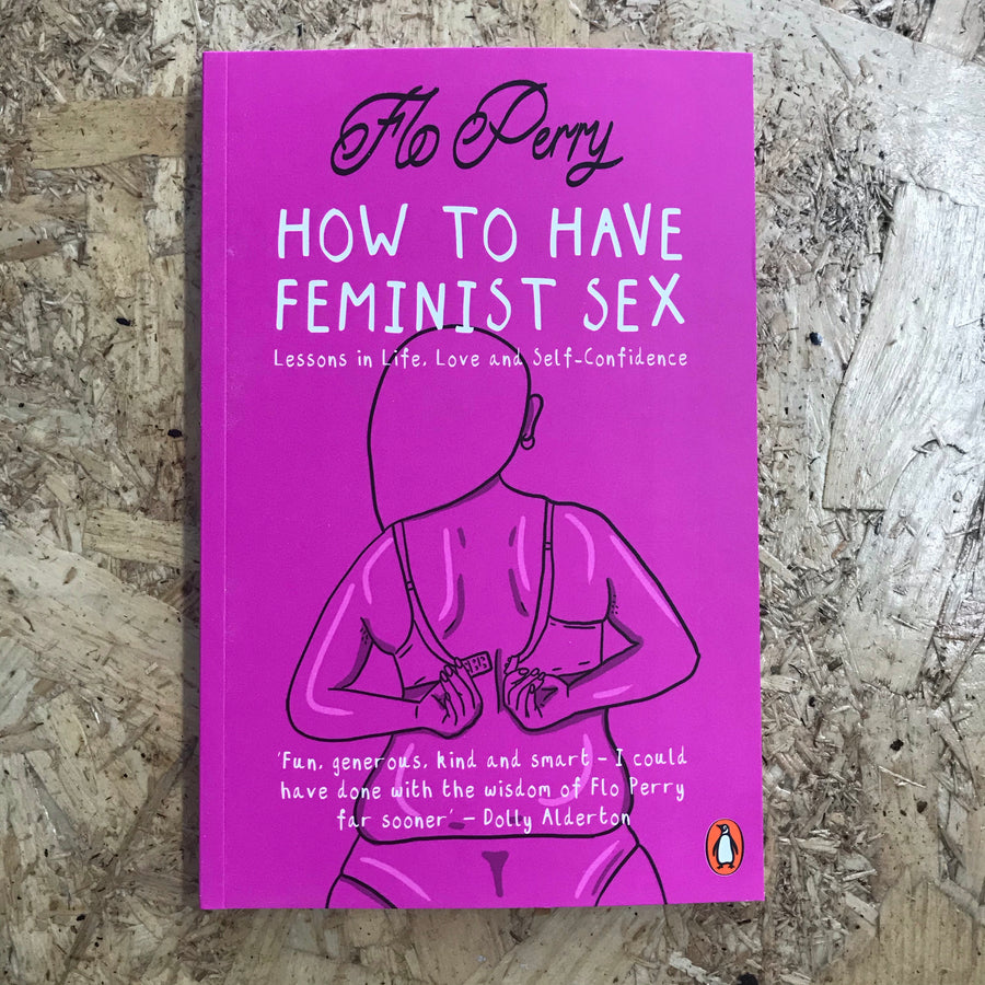 How To Have Feminist Sex | Flo Perry