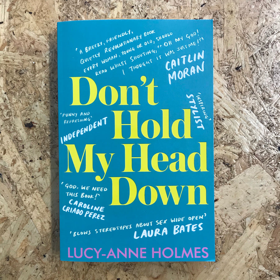 Don't Hold My Head Down | Lucy-Anne Holmes