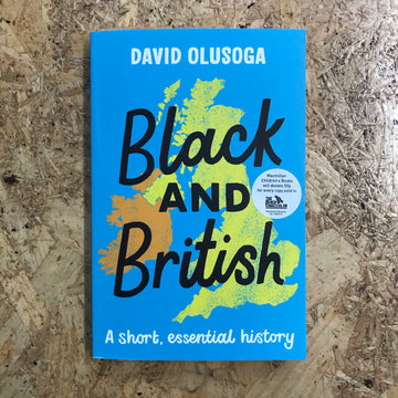 Black And British: A Short, Essential History | David Olusoga
