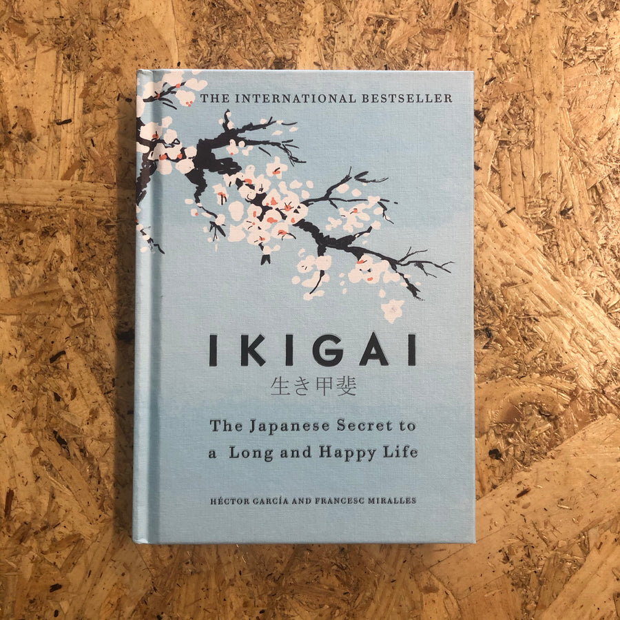 Ikigai: The Japanese Secret To A Long And Happy Life | Héctor García & Francesc Miralles