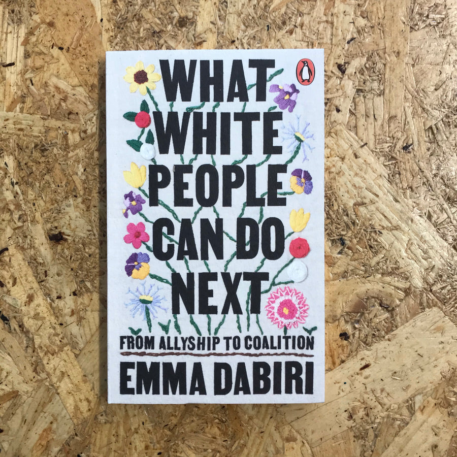 What White People Can Do Next | Emma Dabiri