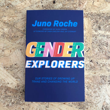 Gender Explorers | Juno Roche