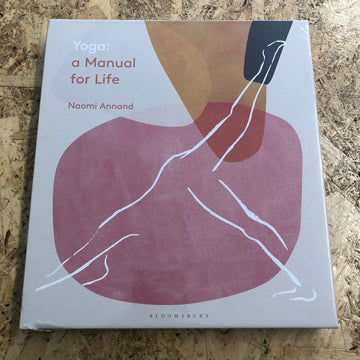 Yoga: A Manual For Life | Naomi Annand
