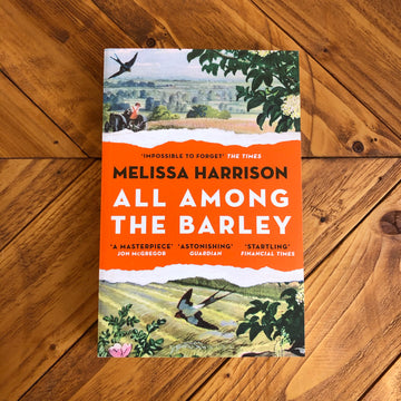 All Among The Barley | Melissa Harrison