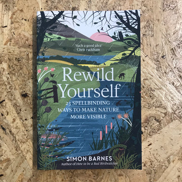 Rewild Yourself | Simon Barnes