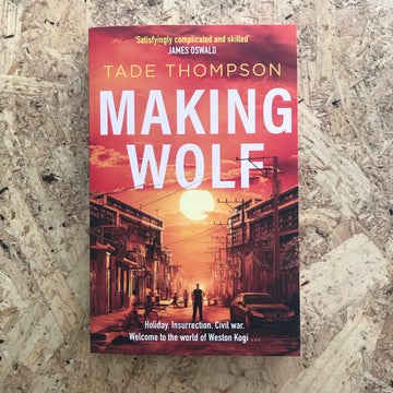 Making Wolf | Tade Thompson