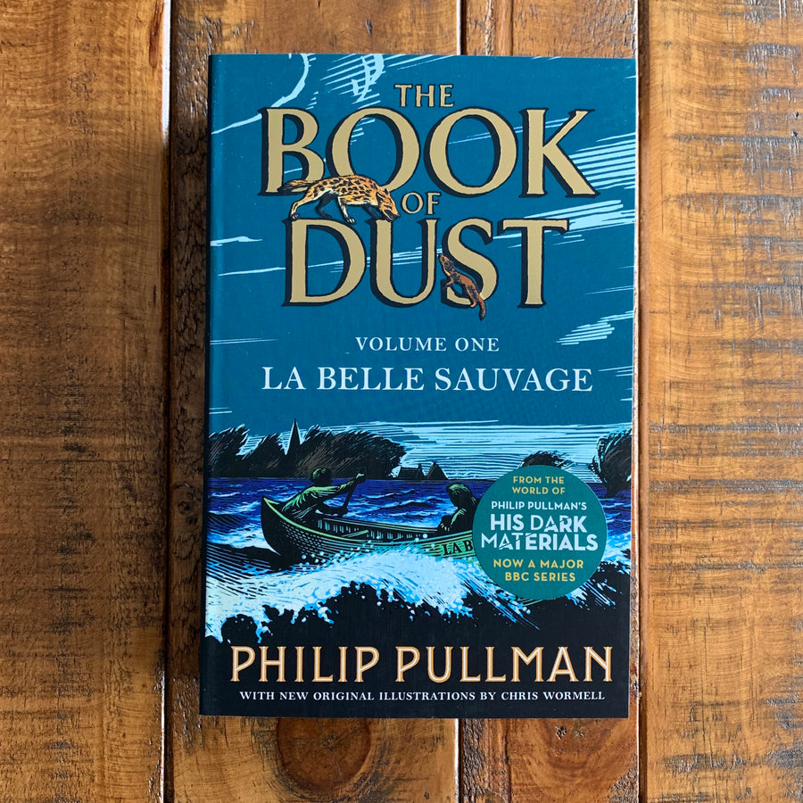 La Belle Sauvage: The Book of Dust Volume One | Philip Pullman