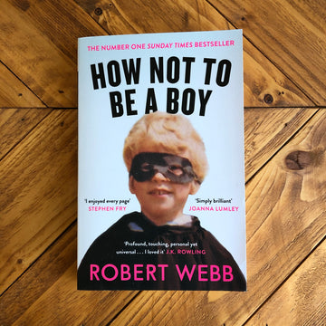 How Not To Be A Boy | Robert Webb