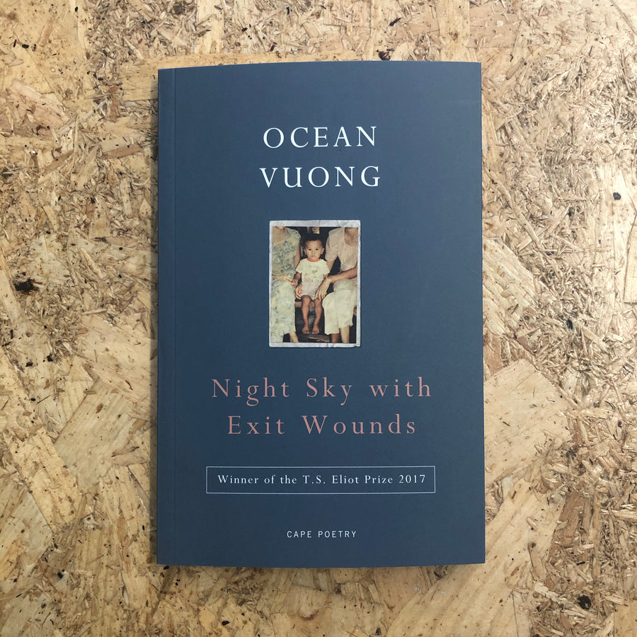 Night Sky With Exit Wounds | Ocean Vuong