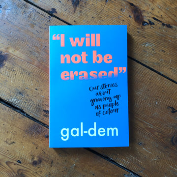 I Will Not Be Erased | gal-dem