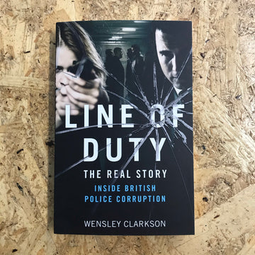 Line Of Duty: The Real Story | Wensley Clarkson