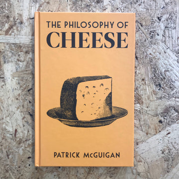 The Philosophy Of Cheese | Patrick McGuigan