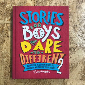 Stories For Boys Who Dare To Be Different 2 | Ben Brooks