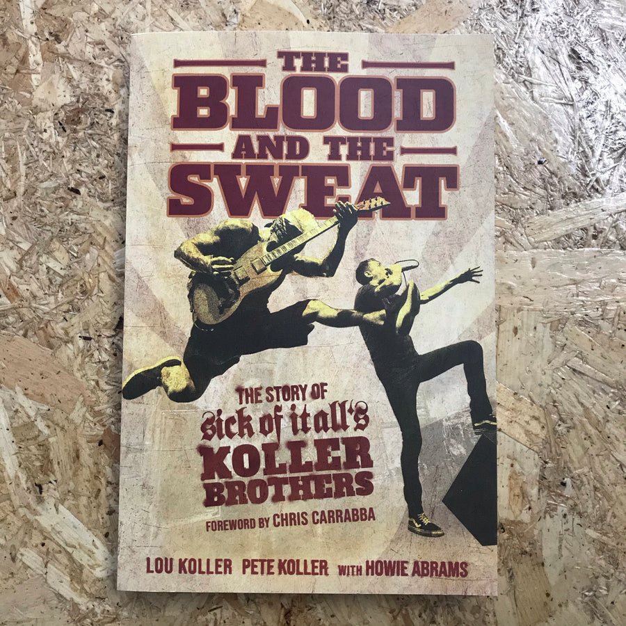 The Blood And The Sweat | Lou & Pete Koller