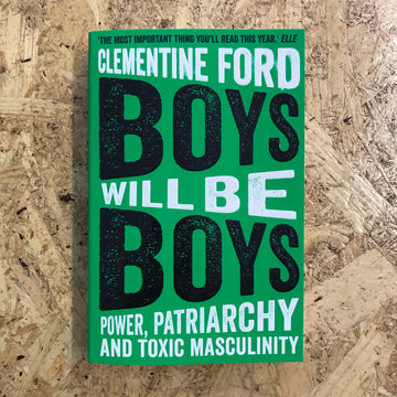 Boys Will Be Boys | Clementine Ford