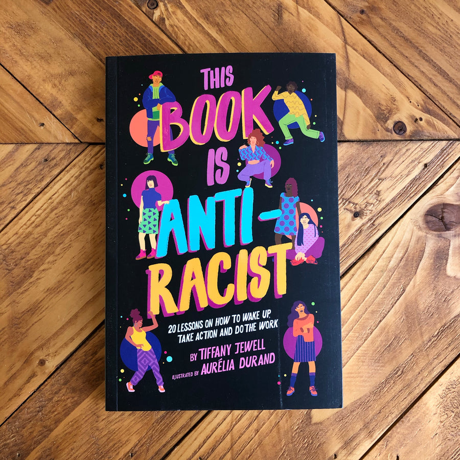This Book Is Anti-Racist | Tiffany Jewell