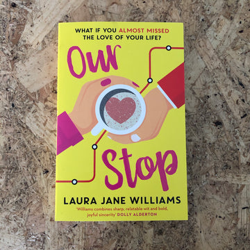 Our Stop | Laura Jane Williams