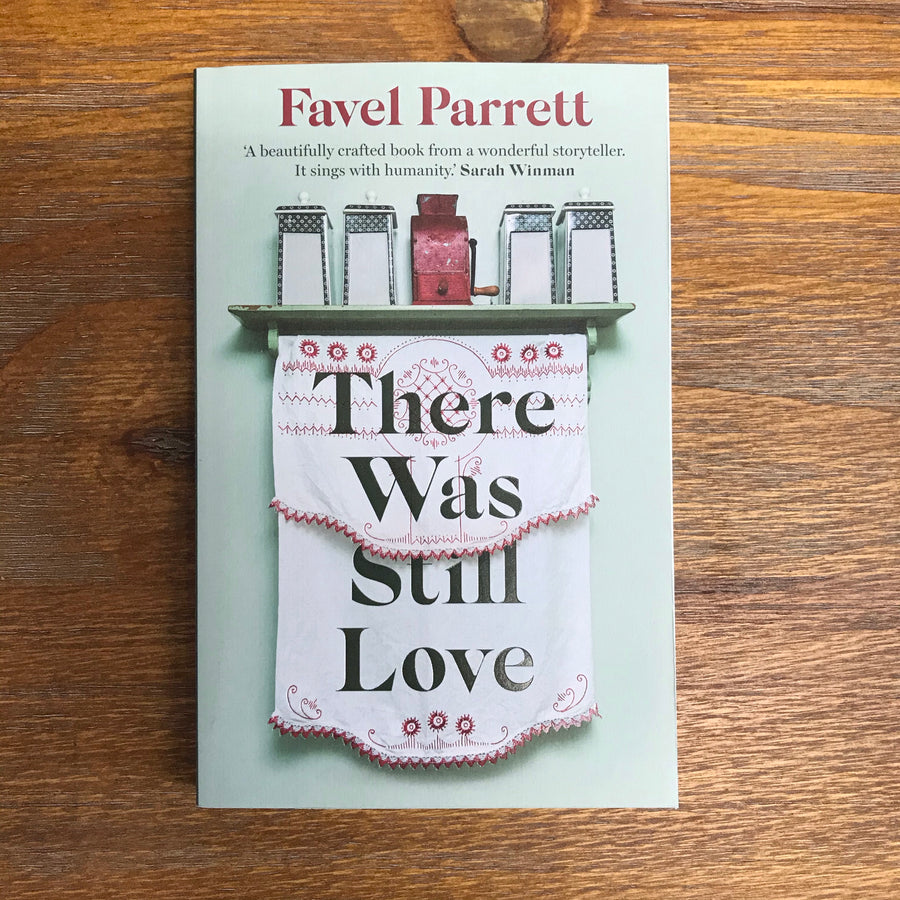 There Was Still Love | Favel Parrett
