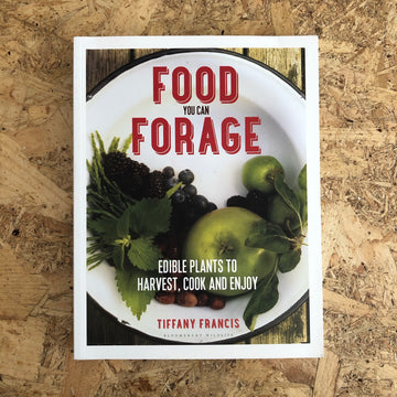 Food You Can Forage | Tiffany Francis
