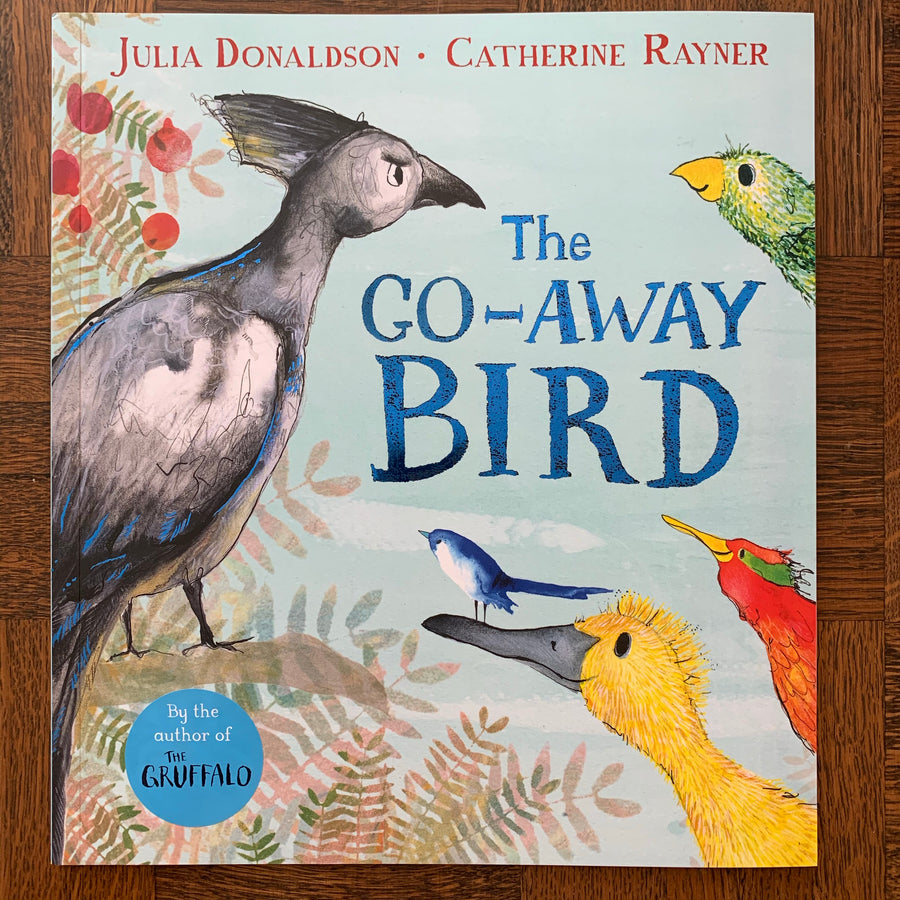 The Go-Away Bird | Julia Donaldson & Catherine Rayner