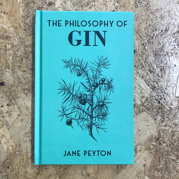 The Philosophy Of Gin | Jane Peyton