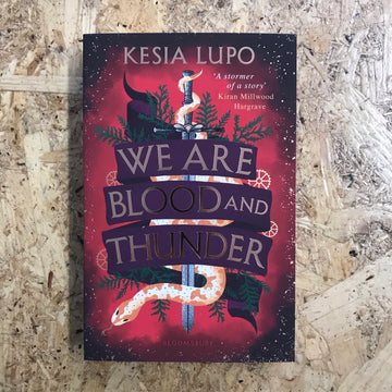 We Are Blood And Thunder | Kesia Lupo