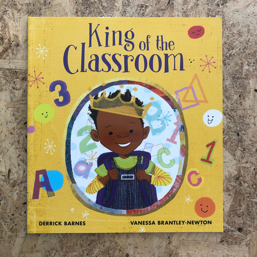 King Of The Classroom | Derrick Barnes & Vanessa Brantley-Newton