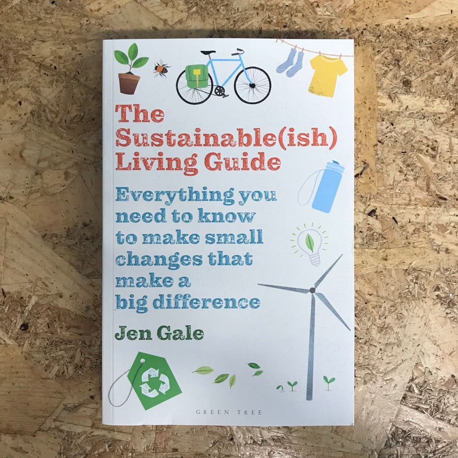 The Sustainable(ish) Living Guide | Jen Gale