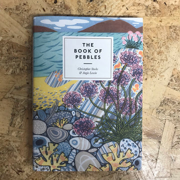 The Book Of Pebbles | Christopher Stocks & Angie Lewin