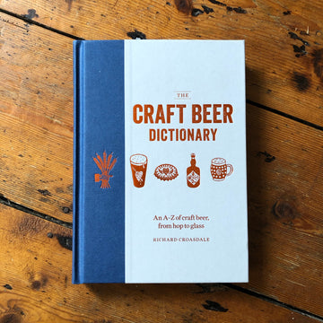 The Craft Beer Dictionary | Richard Croasdale