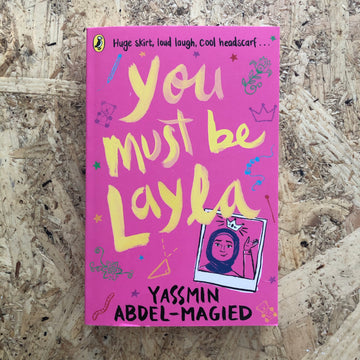 You Must Be Layla | Yassmin Abdul-Magied