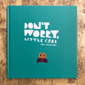 Don't Worry, Little Crab | Chris Haughton