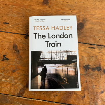 The London Train | Tessa Hadley