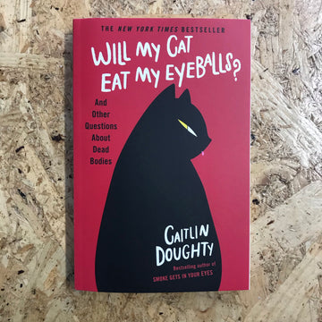 Will My Cat Eat My Eyeballs? | Caitlin Doughty