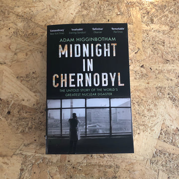 Midnight In Chernobyl | Adam Higginbotham