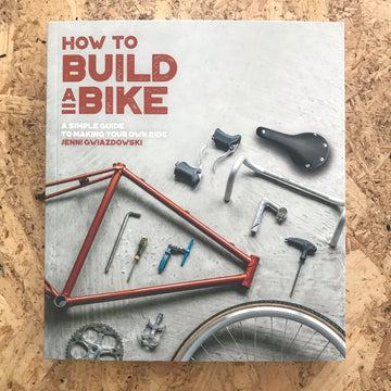 How To Build A Bike | Jenni Gwiazdowski