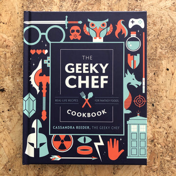 The Geeky Chef Cookbook | Cassandra Reeder