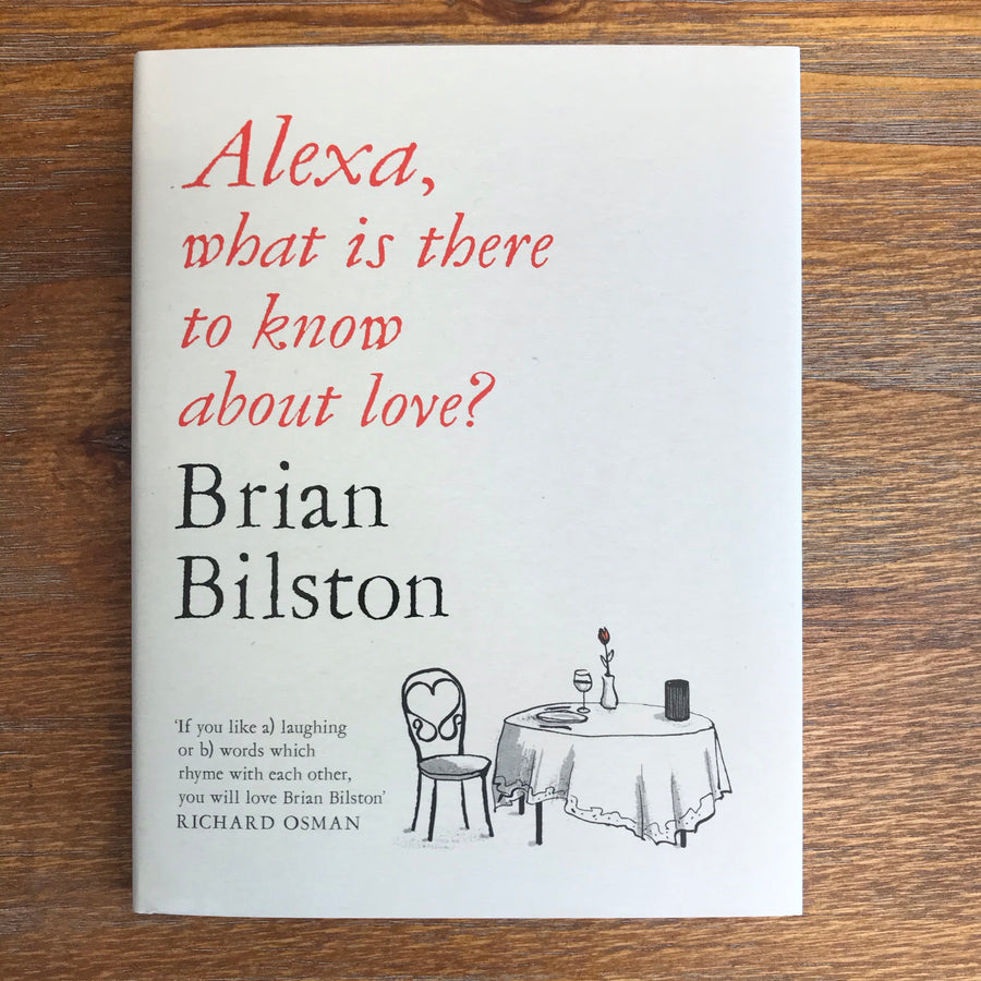 Alexa, What Is There To Know About Love? | Brian Bilston