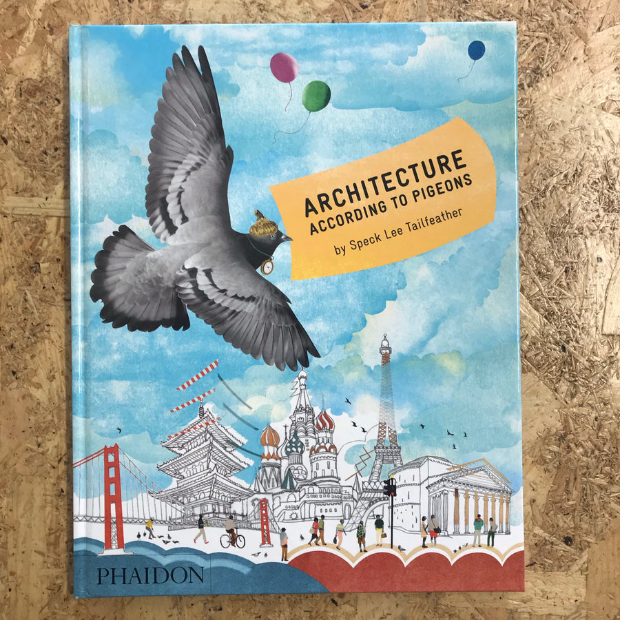Architecture According To Pigeons | Speck Lee Tailfeather