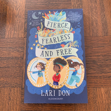 Fierce, Fearless and Free | Lari Don