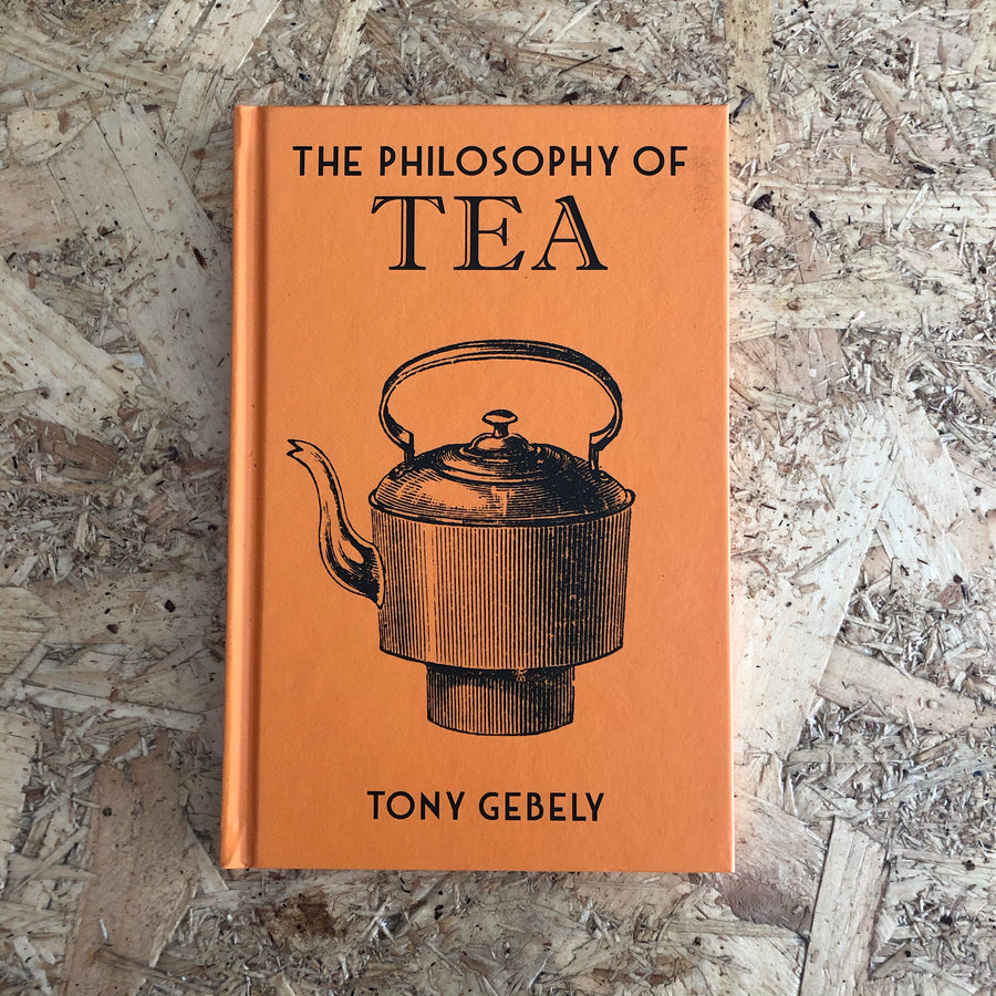 The Philosophy Of Tea | Tony Gebely