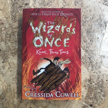 The Wizards Of Once: Knock Three Times | Cressida Cowell