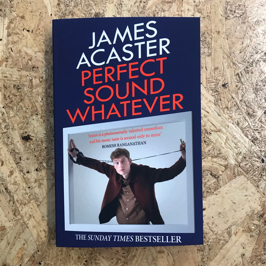 Perfect Sound Whatever | James Acaster