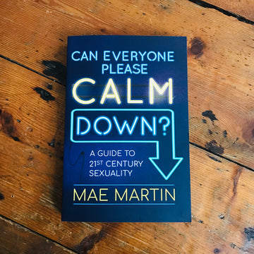 Can Everyone Please Calm Down | Mae Martin