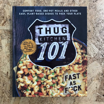 Thug Kitchen 101: Fast As F*ck | Thug Kitchen