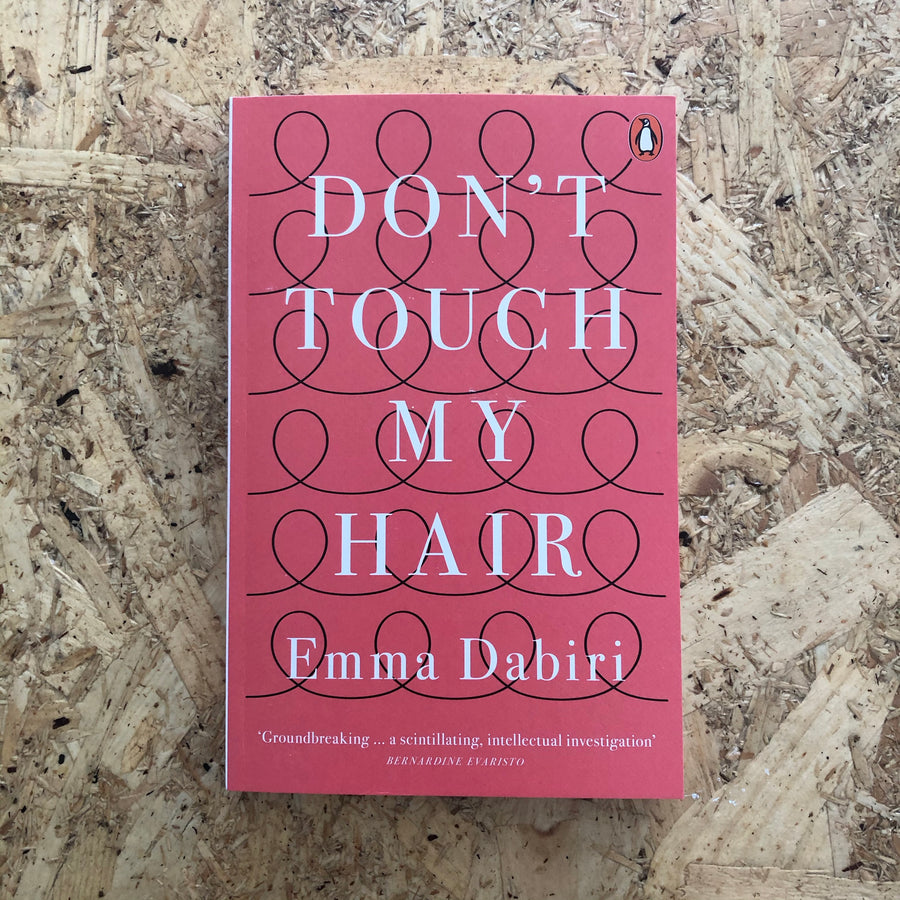 Don't Touch My Hair | Emma Dabiri